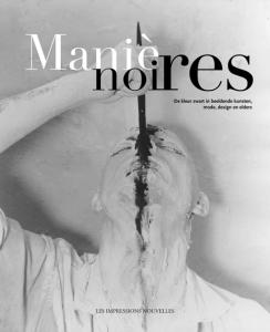 Couverture de  Manières noires : Le noir dans les arts visuels, la mode, le design et ailleurs