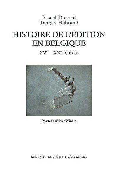 """Résultat de recherche d'images pour """"Pascal Durand et Tanguy Habrand, Histoire de l'édition en Belgique"""""""